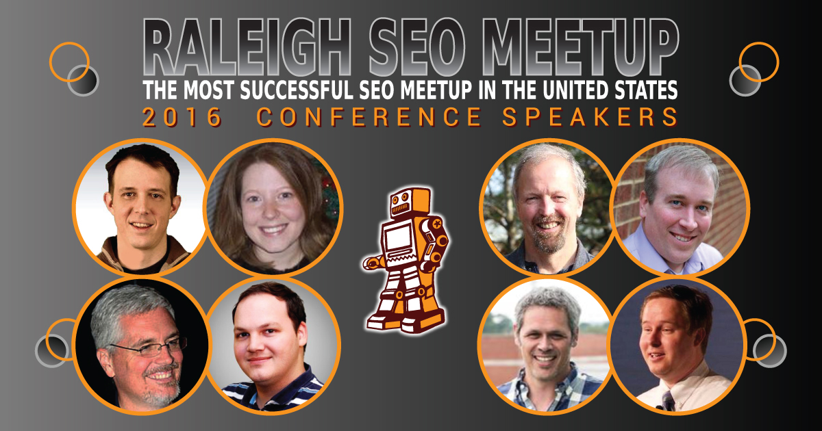 2016 Raleigh SEO Meetup Conference speakers include Eric Enge, Marty Martin, Phil Buckley, Russ Jones, Dan London, and many more prominent internet marketers.