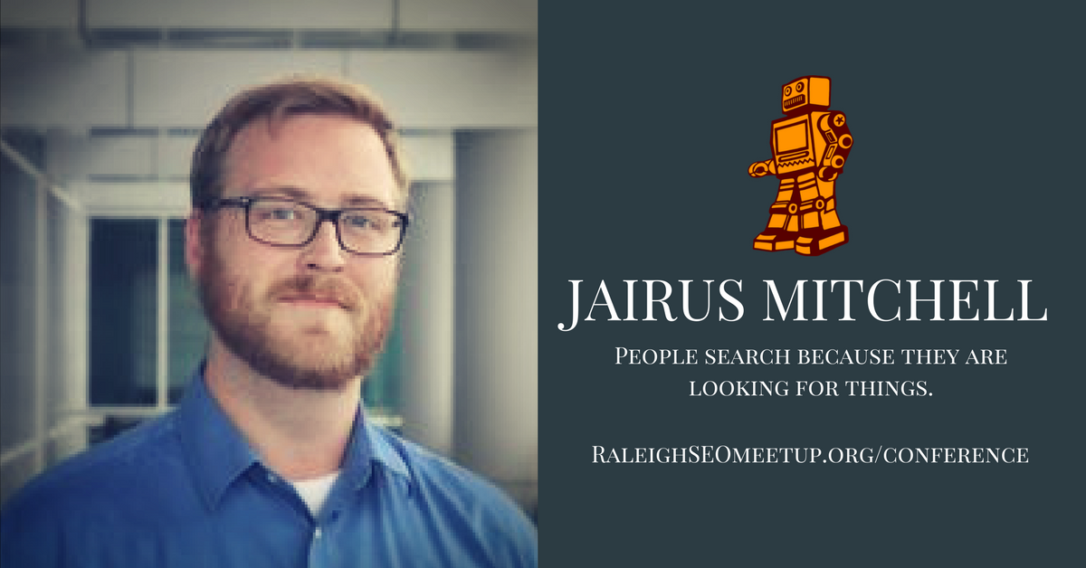 Jairus Mitchell - Raleigh SEO Meetup